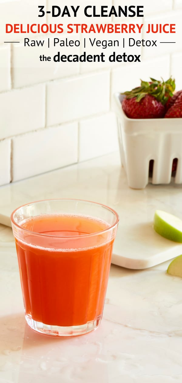 Delicious Detox Strawberry Juice - 3 Day Juice Cleanse - The